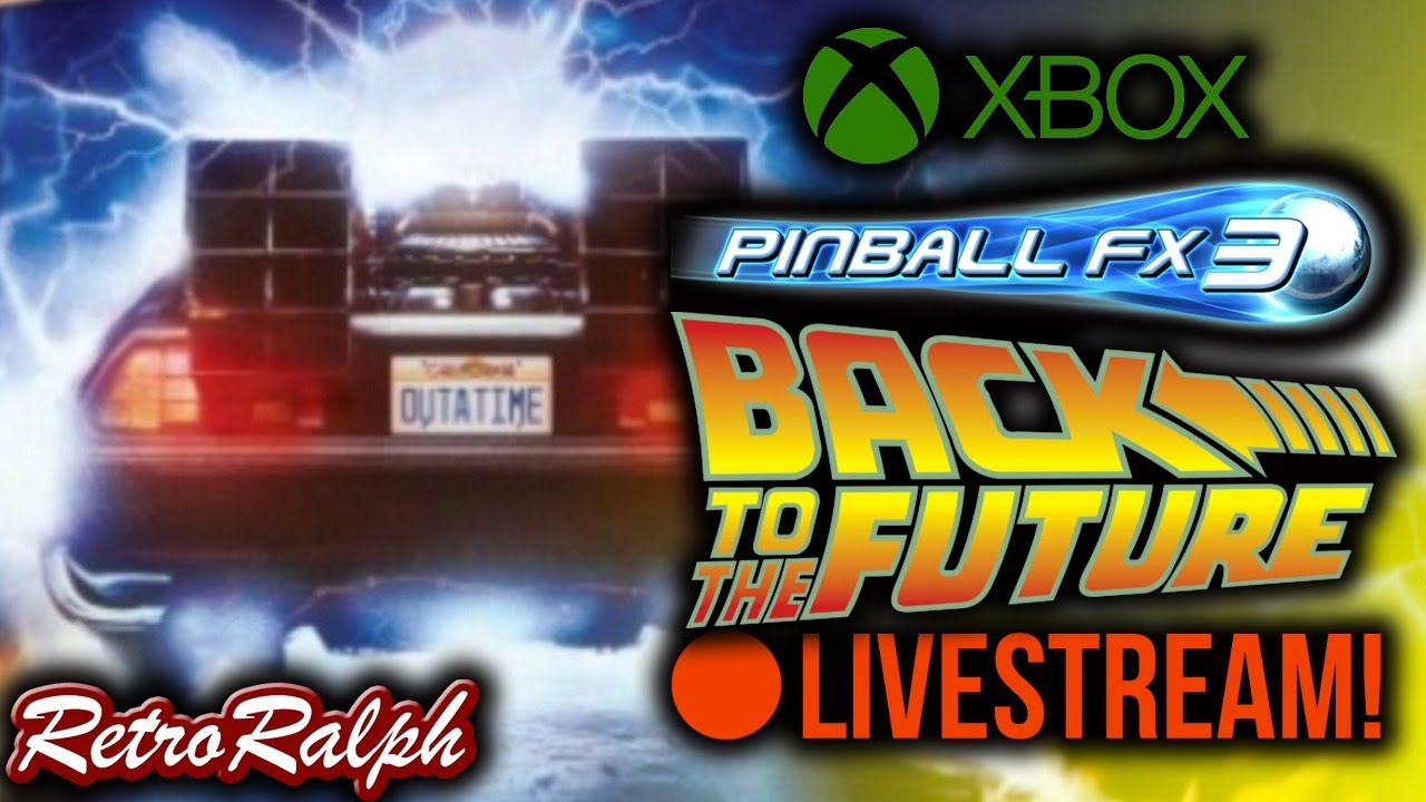Back To The Future Pinball - Pinball FX3 - Live!