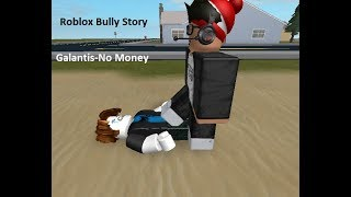 Roblox Bully Story I Galantis-No Money I (ROBLOX MUSIC VIDEO)