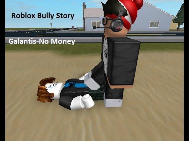Roblox Bully Story Song Money Roblox Bully Story I Galantis No Money I Roblox Music Video Youtube