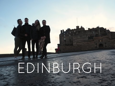 EDINBURGH 2017 | Travel Video