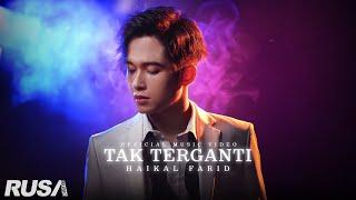 Haikal Farid - Tak Terganti [Official Music Video]