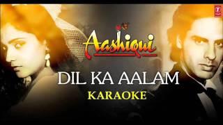 Dil Ka Aalam (Aashiqui) Karaoke