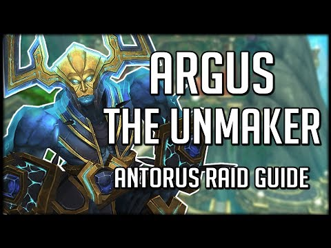 ARGUS THE UNMAKER - Normal / Heroic Antorus Raid Guide | WoW Legion