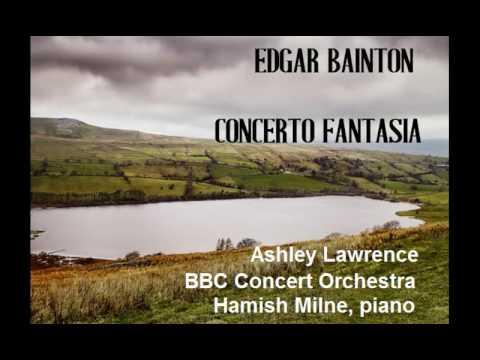 Edgar Bainton: Concerto Fantasia [Lawrence-BBC CO-Milne] radio premiere