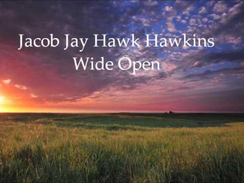 Jacob Jay Hawk Hawkins Wide Open