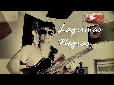 Lagrimas Negras░(COVER) by ɺohn ɮyron ►♫░