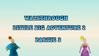 Walkthrough Little Big Adventure 2 (Part 3)