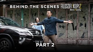 "FILOSOFI KOPI 2: BEN & JODY - Behind The Scenes ""Part 2"""
