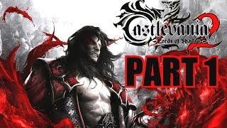 Castlevania: Lords Of Shadow 2 Walkthrough Part 1 Gameplay With Commentary - PC 1080P