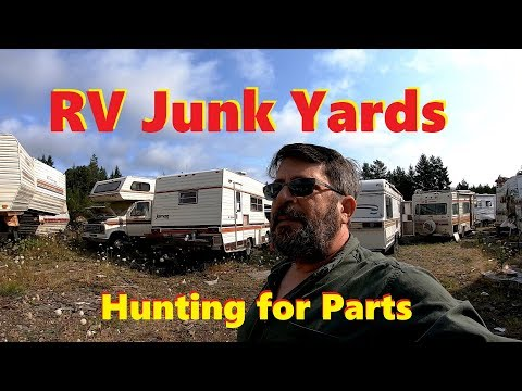 RV Junk Yard - Hunting For Good Used Parts - RV Salvage Yards