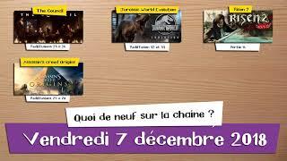 🗓️ Vendredi 7 décembre 2018 - Quoi de neuf sur la chaîne