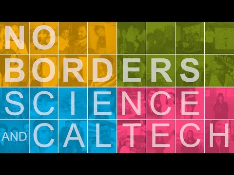 No Borders: Science and Caltech