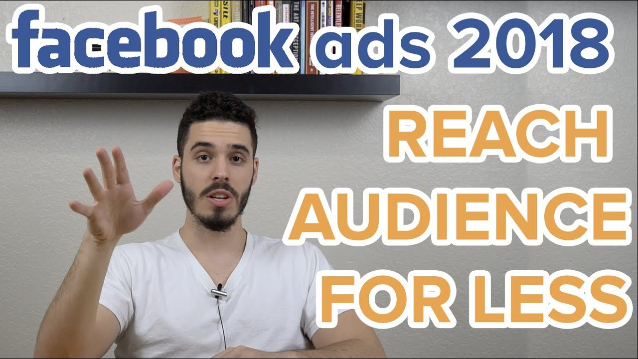 Facebook Ads - Reaching Your Audience For Less & Making More Money