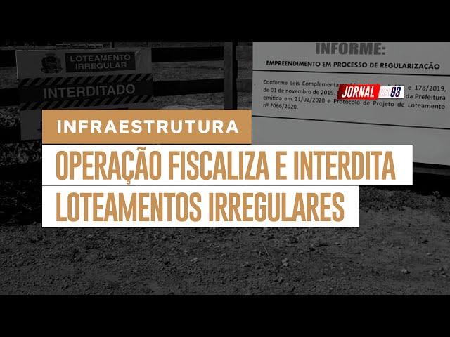 Operação fiscaliza e interdita loteamentos irregulares em Sinop