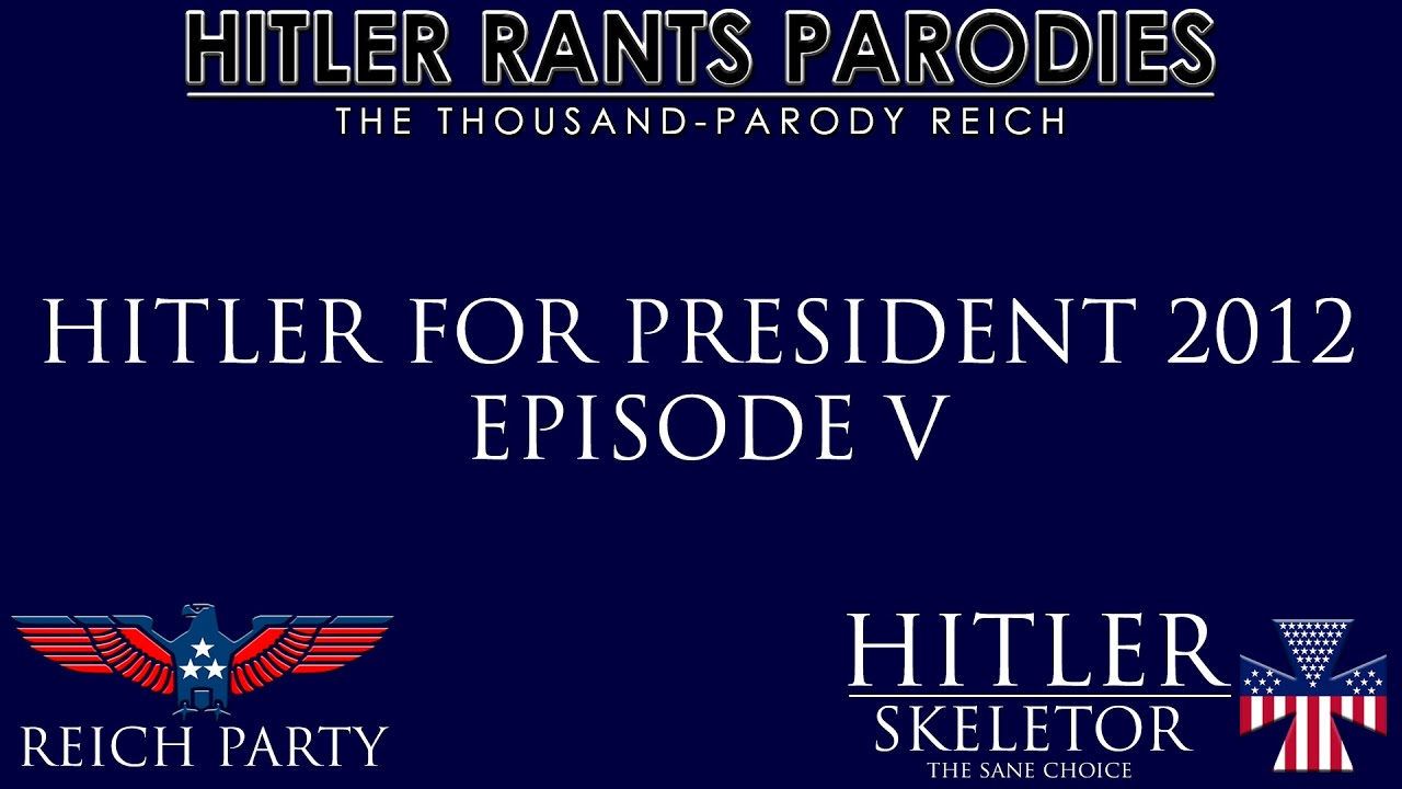 Hitler for President 2012: Episode V