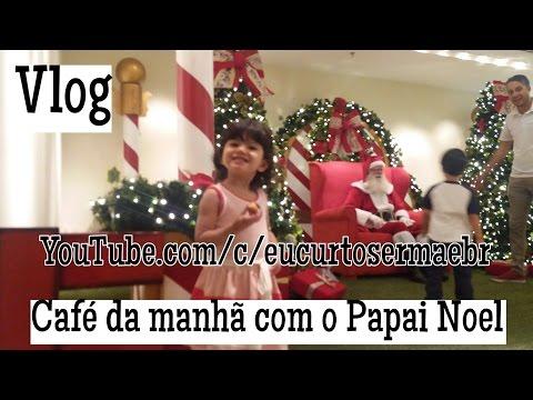 Vlog   Café da manhã com o Papai Noel   Natal   Diamond Mall