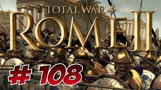 ROME 2 Total War | #108 - Unermüdlich - #Rome2 Lets Play [HD+]
