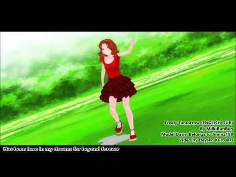 【Freely Tomorrow ( ENGLISH DUB + MMD ) - Lyrics】