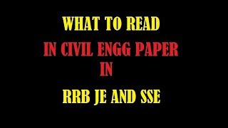 WHAT TO READ IN CIVIL ENGG FOR RRB JE AND SSE 2017 Video