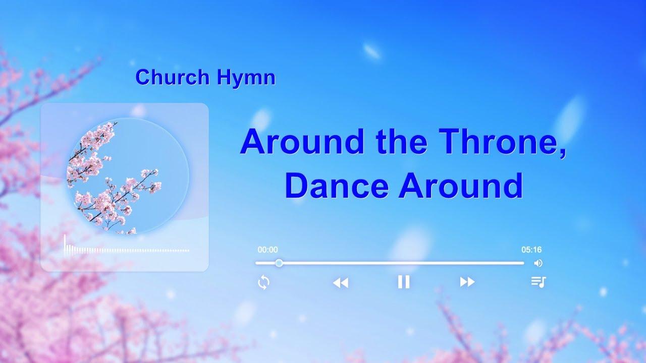 "2019 English Christian Hymn With Lyrics | ""Around the Throne, Dance Around"""