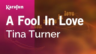 Karaoke A Fool In Love - Tina Turner *