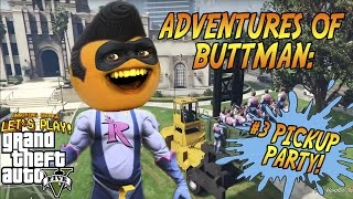Adventures of Buttman #3: PICKUP PARTY! (Annoying Orange GTA V)