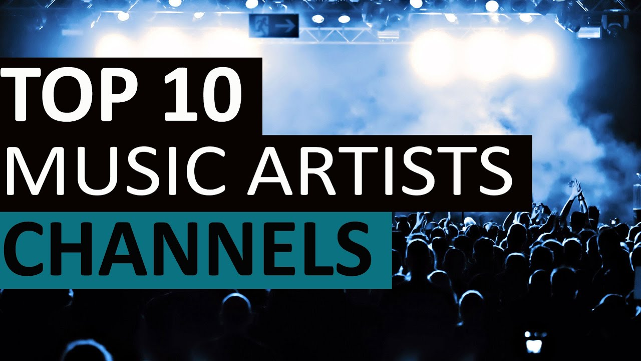 top 10 youtube music channel