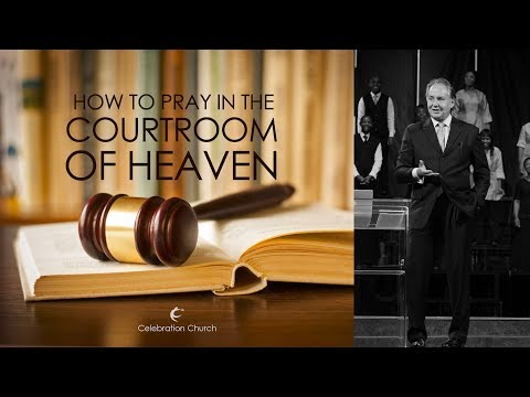 How To Pray In The Courtroom Of Heaven