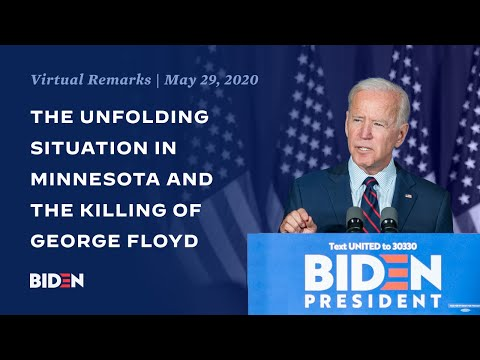 Joe Biden Addresses the Unfolding Situation in Minnesota and the Killing of George Floyd