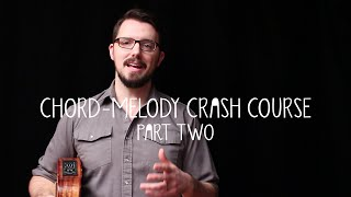 Chord-Melody Crash Course (Part 2) - James Hill Ukulele Tutorial