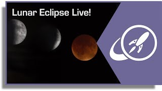 Lunar Eclipse - Live