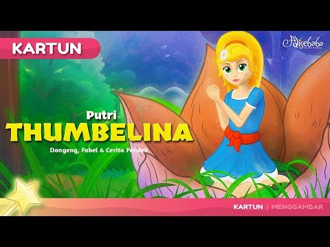 PUTRI THUMBELINA - Cerita Untuk Anak anak - Animasi Kartun Dongeng Bahasa Indonesia