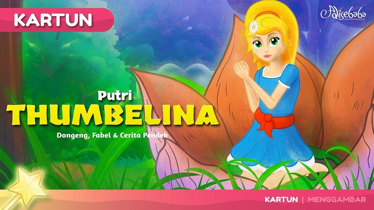 PUTRI THUMBELINA Kartun Anak Cerita2 Dongeng Anak Bahasa Indonesia