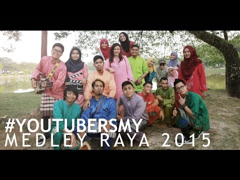 MEDLEY RAYA 2015 (1 Video, 20 Youtubers, 8 Lagu Raya Popular) by #YoutubersMY