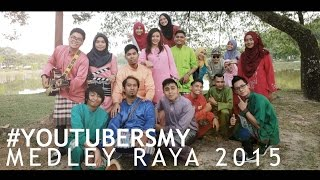 MEDLEY RAYA 2015 (1 Video, 20 Youtubers, 8 Lagu Raya Popular) by #YoutubersMY