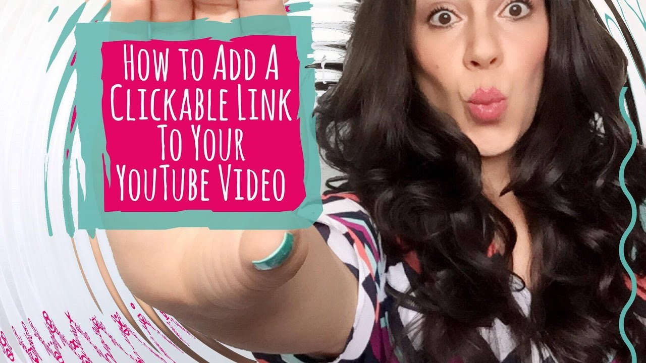 How To Add A Clickable Link To Your Youtube Video Youtube