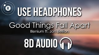 Illenium Ft. Jon Bellion Good Things Fall Apart 8D AUDIO.mp3
