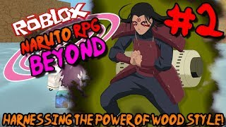 HARNESSING THE POWER OF WOOD STYLE! | Roblox: Naruto RPG BEYOND (NRPG) - Episode 2
