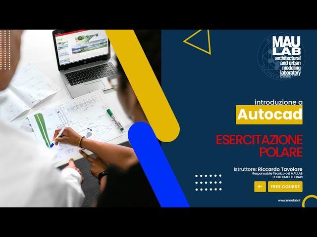 MAULab Virtual Class - Autocad - Lezione 8 (Esercitazione puntamento polare)