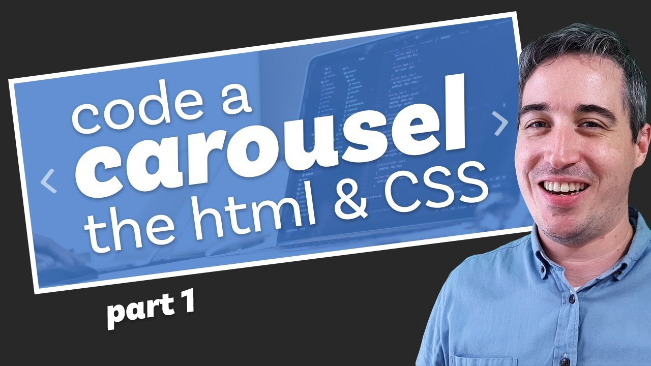 How to code a carousel with HTML, CSS and JavaScript - from scratch (part 1)
