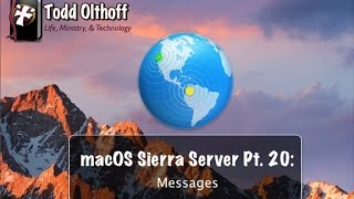 macOS Sierra Server Part 20: Messages