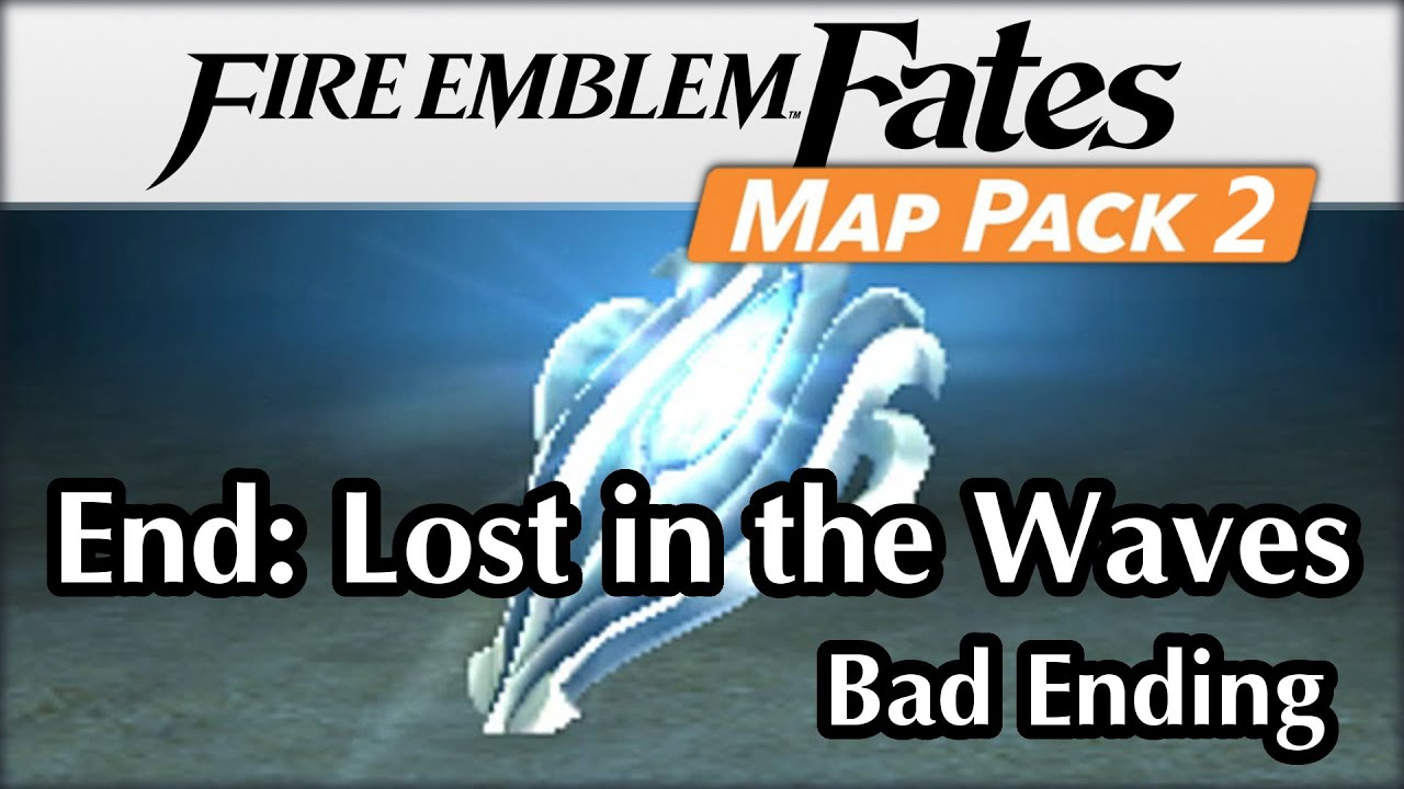 Bad Ending DLC Map Pack End Lost In The Waves Fire - Fire emblem fates map pack 3 us