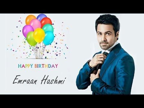 Happy Birthday - Emraan Hashmi | Emraan Hashmi's Birthday Special 24th March 2016