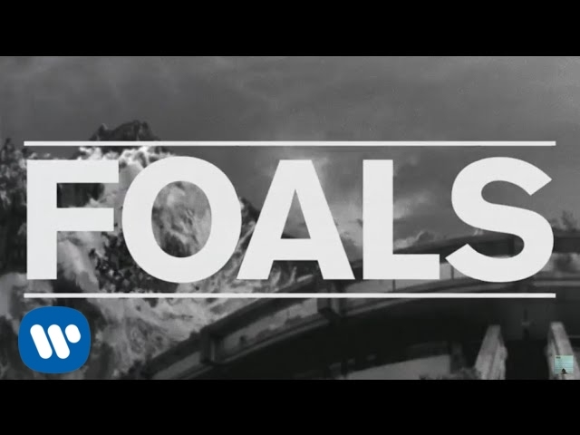 FOALS — Mountain At My Gates [Teaser]