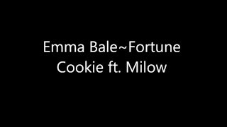 Emma Bale - Fortune Cookie ft. Milow (lyric)