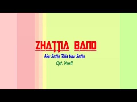 ZHATTIA BAND - AKU SETIA BILA KAU SETIA   Official Music With Lyrics.Mp4