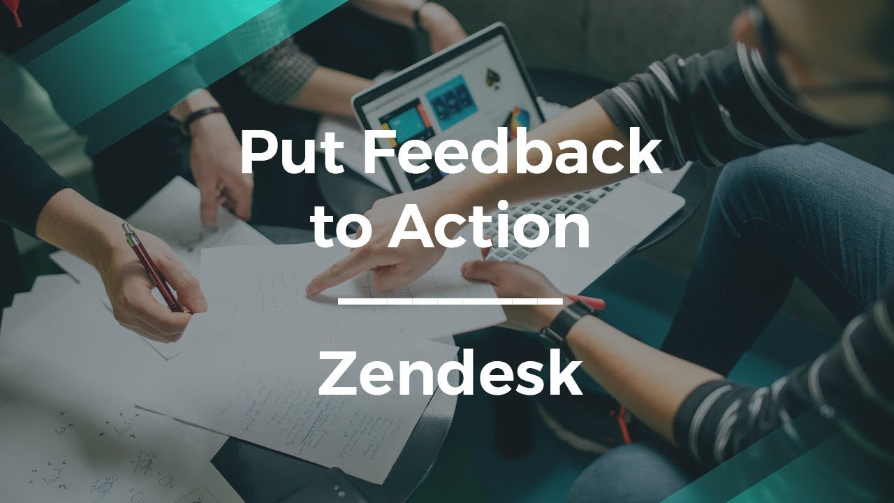 How to Put Customer Feedback to Action by Zendesk Growth Leader