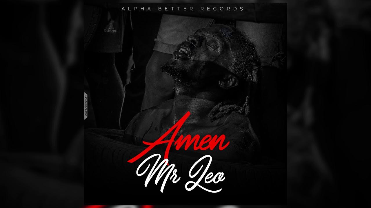 Download][Hot Music]: Mr  Leo – Amen (Produced by Big Joe & Rey