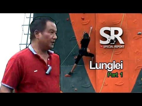 SR : Lunglei Zin Report | Episode 1 [Part 1/2] [12.05.2017]