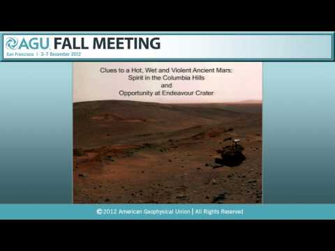 Whipple Lecture: P33F. Clues to a Hot, Wet and Violent Ancient Mars - 2012 AGU Fall Meeting